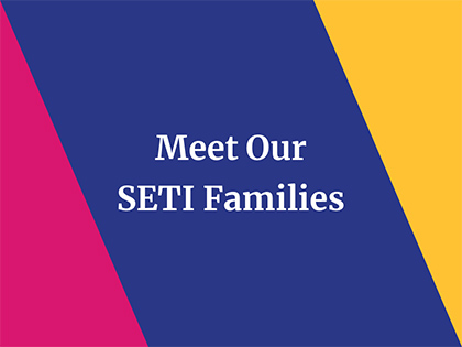 Meet Our SETI Families