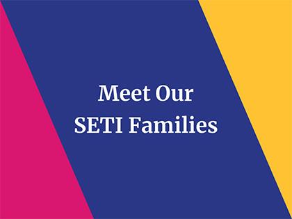 Meet Our SETI Families